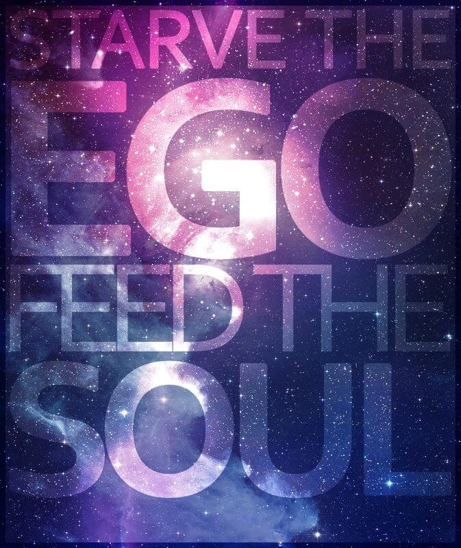 Starve the Ego | Feed the Soul